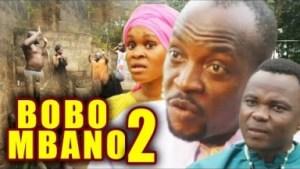 Video: Bobo Nbano 2 - Latest 2018 Nigerian Igbo Movies